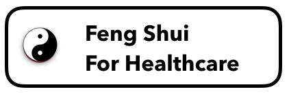 Feng Shui For Healthcare